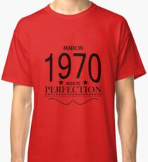 Made in 1970 Aged To Perfection Classic T-Shirt