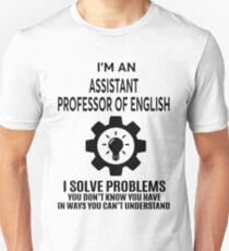 ASSISTANT PROFESSOR OF ENGLISH - NICE DESIGN 2017 Unisex T-Shirt