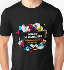 BOARD OF MANAGERS Unisex T-Shirt
