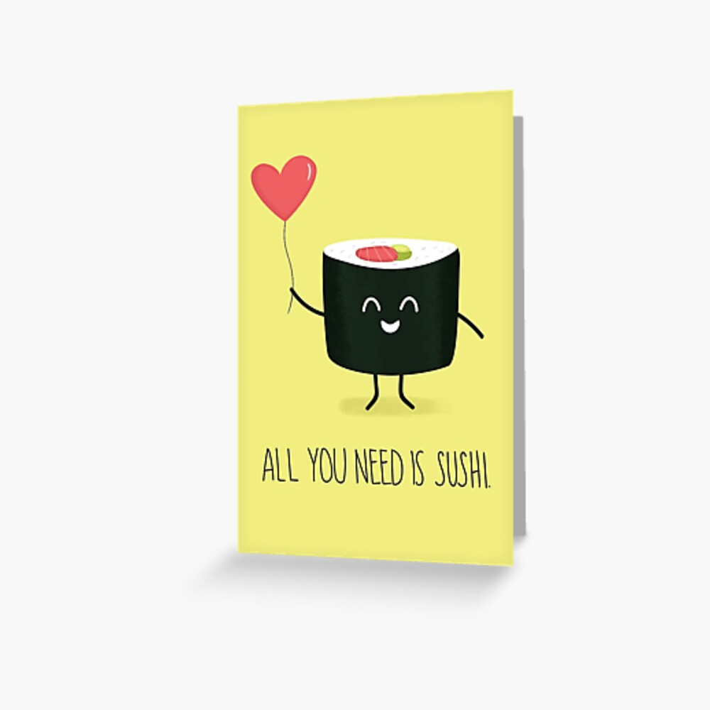 All you need is sushi Greeting Card