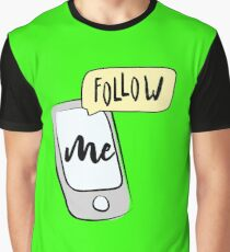 Smartphone with lettering- follow me Graphic T-Shirt