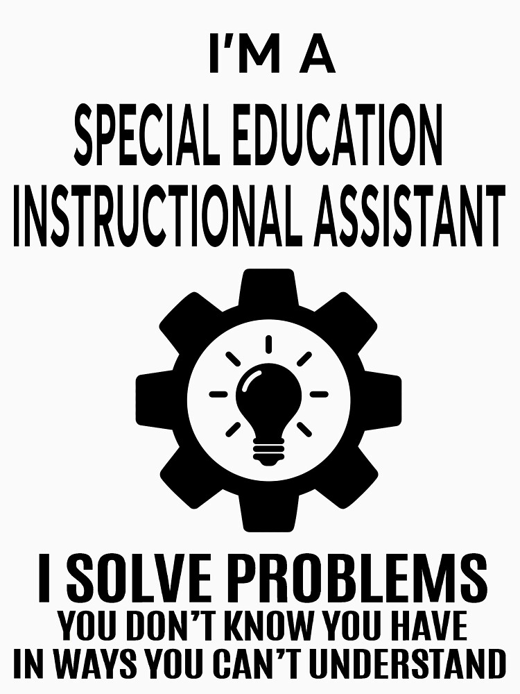 Special Education Instructional Assistant Nice Design 2017 Unisex