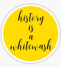 history is a whitewash Sticker