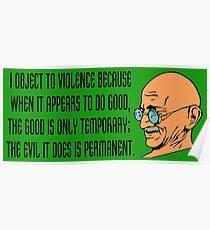 Mahatma Gandhi- I object to violence Poster