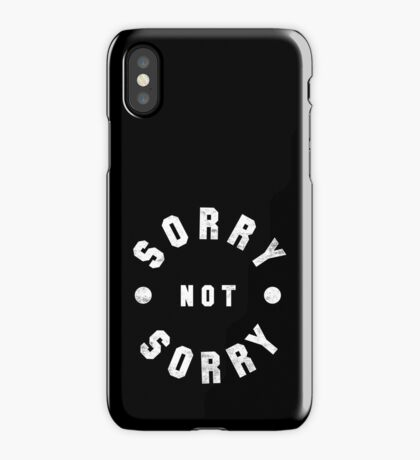 Sorry Not Sorry iPhone Case/Skin