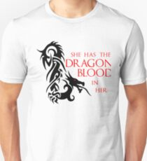 She has the dragon blood T-Shirt