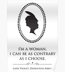 Downton Abbey Contrary Woman Poster