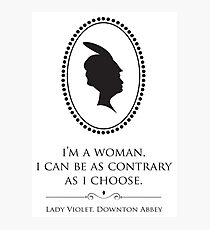 Downton Abbey Contrary Woman Photographic Print