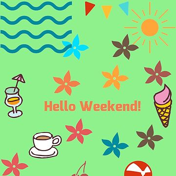 Hello Weekend by daydeal