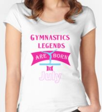 Gymnastics legends are Born in July T Shirt Women's Fitted Scoop T-Shirt