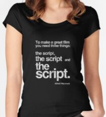 To make a Great Film need 3 things: SCRIPT, SCRIPT SCRIPT (white rusted version of hitchcock's quote) Women's Fitted Scoop T-Shirt