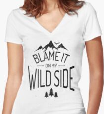 BLAME IT ON MY WILD SIDE Women's Fitted V-Neck T-Shirt