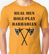 REAL MEN ROLE-PLAY BARBARIAN 5E RPG Rage Class T-Shirt