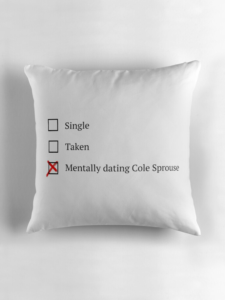 Quot Mentally Dating Cole Sprouse Quot Throw Pillows By