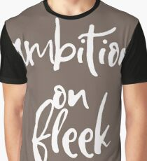 Ambition on Fleek - Motivational and Inspirational Quote 2 Graphic T-Shirt