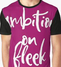 Ambition on Fleek - Motivational and Inspirational Quote Graphic T-Shirt