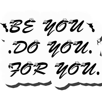 Be you, do you, for you sticker by YouTag