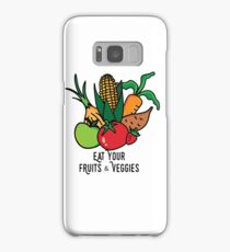 Eat your fruits and veggies Samsung Galaxy Case/Skin