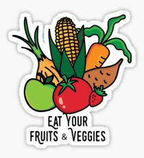 Eat your fruits and veggies Sticker