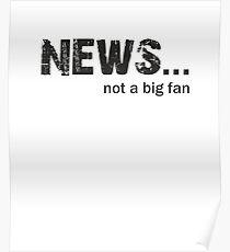 News not a big fan Poster