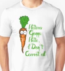 Haters gonna hate, I don't carrot all Unisex T-Shirt