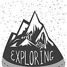 Never stop exploring! Never! by J. Reshetnikov