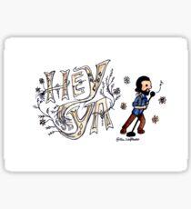 Hey Ya! Sticker