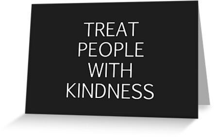 Treat people with kindness greeting cards by flowerfeast redbubble treat people with kindness by flowerfeast m4hsunfo