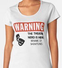 WARNING Theatre Nerd Women's Premium T-Shirt