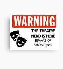 WARNING Theatre Nerd Canvas Print