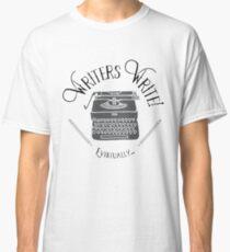 Writer's Write... Eventually.  Classic T-Shirt