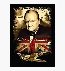 """Never, Never, Never, Give Up""  Winston Churchill. Photographic Print"
