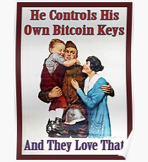 He Controls His Own Bitcoin Keys Poster