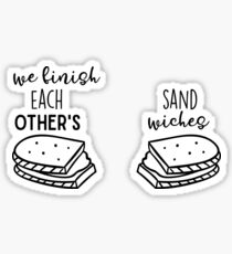 We Finish Each Other's Sandwiches Sticker
