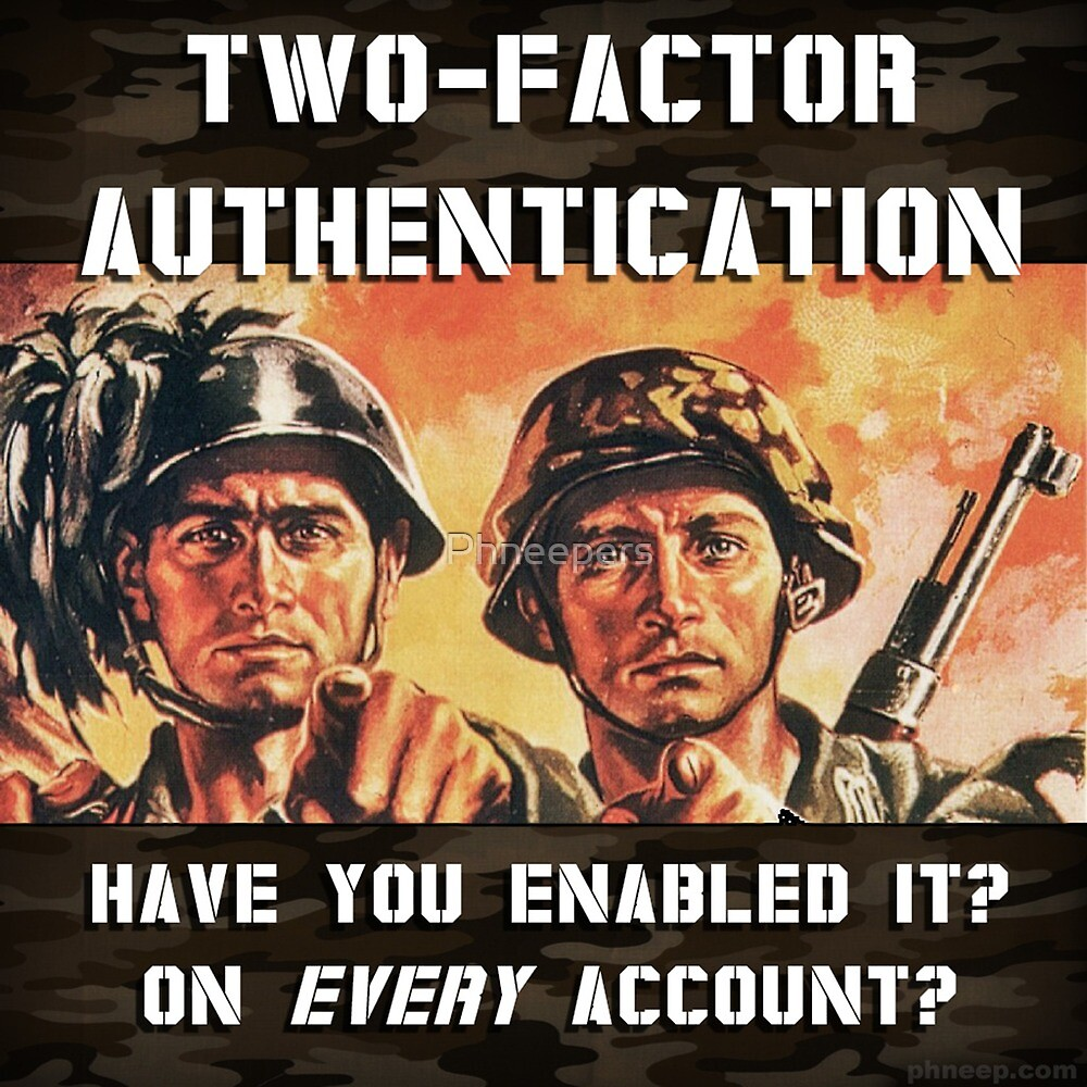 2FA - Have You Enabled It? by Phneepers