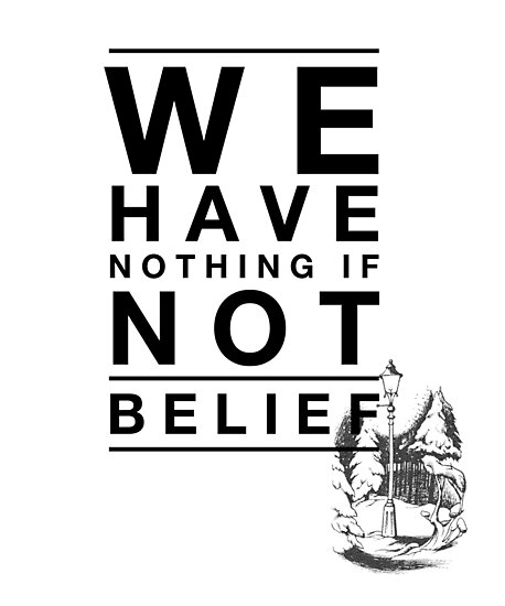 We Have Nothing If Not Belief by nophoto
