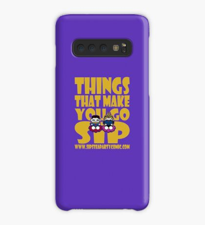 STPC: Things That Make You Go Sip 2.0 Case/Skin for Samsung Galaxy