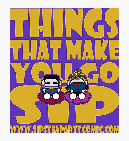 STPC: Things That Make You Go Sip 2.0 Photographic Print