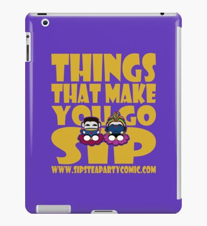 STPC: Things That Make You Go Sip 2.0 iPad Case/Skin