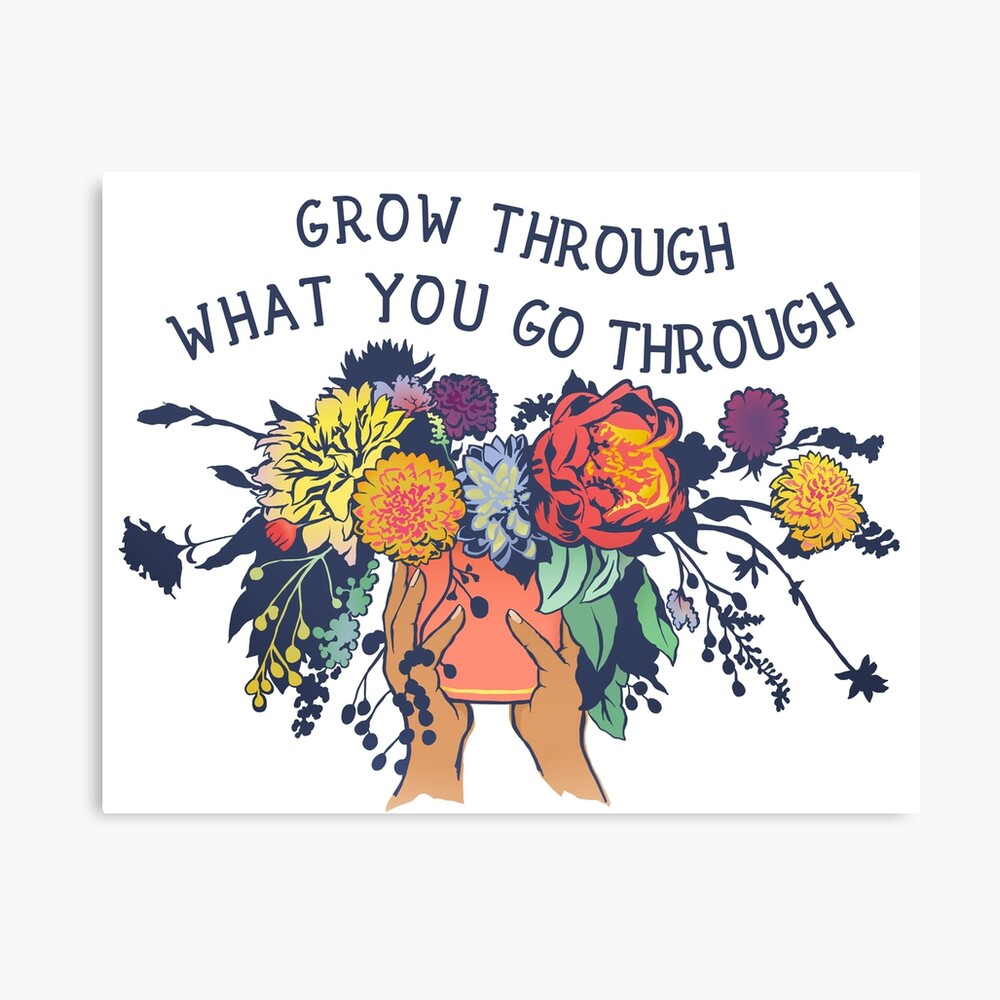Grow Through What You Go Through Canvas Print