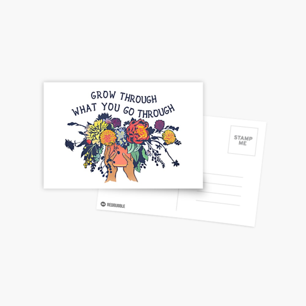 Grow Through What You Go Through Postcard