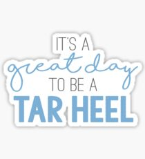 It's a Great Day to be a Tar Heel #GDTBATH Sticker