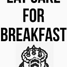 Eat Cake For Breakfast by mralan
