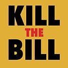 Kill the Bill by yelly123