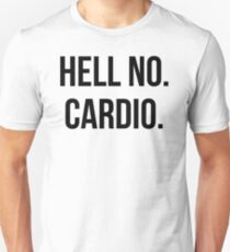 Hell No. Cardio. T-Shirt