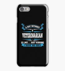 A Day Without A Veterinarian Shirt iPhone Case/Skin