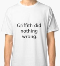 Griffith Did Nothing Wrong. Classic T-Shirt