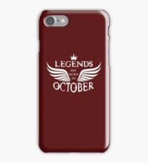 LEGENDS ARE BORN IN OCTOBER iPhone Case/Skin