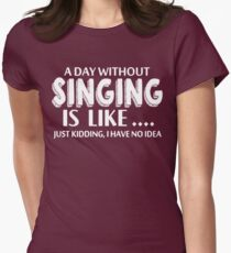Singing A Day Without T-Shirt