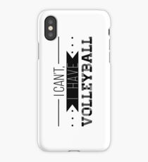 I Can't, I Have Volleyball iPhone Case/Skin
